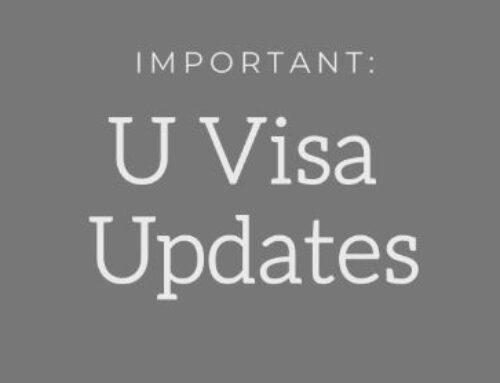Important updates to U Non-Immigrant status (U-visa)